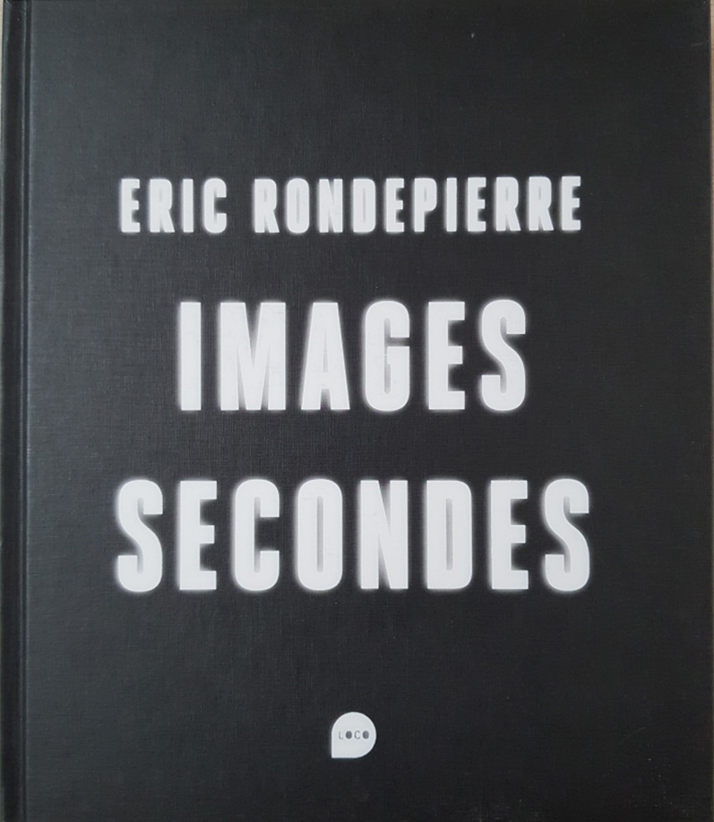 ERIC RONDEPIERRE, Images Secondes